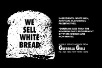 Guerrilla Girls, We Sell White Bread, 1987