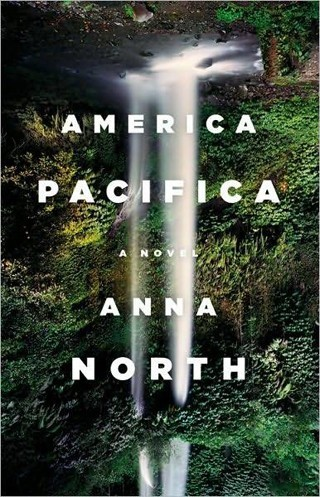 America Pacifica by Anna North