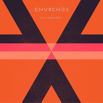 CHVRCHES_RECOVER_Kingdom