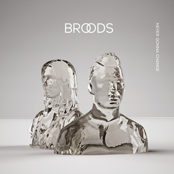 Broods Never Gonna Change