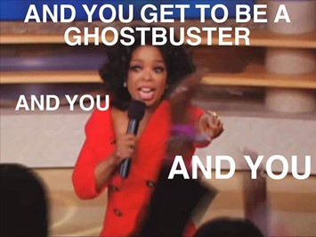 Oprah giving Ghostbusters