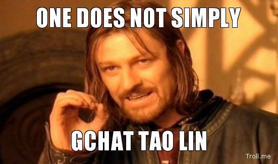 One does not simply gchat Tao Lin