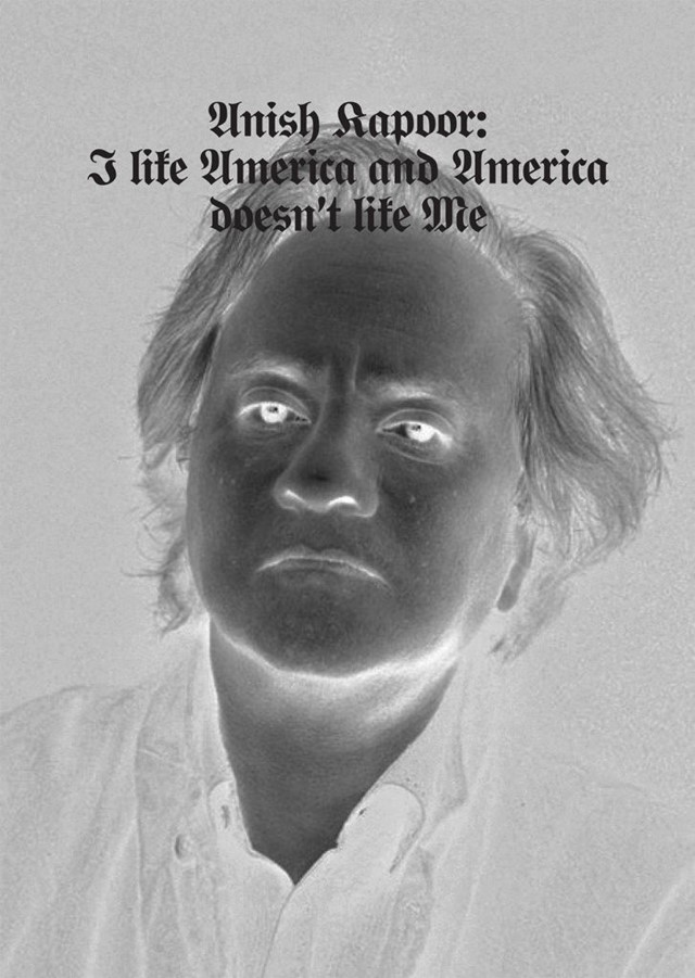 anish kapoor - I like America and America doesnt l