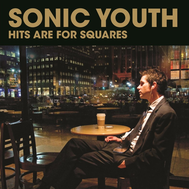 Sonic Youth Hits Are For Squares