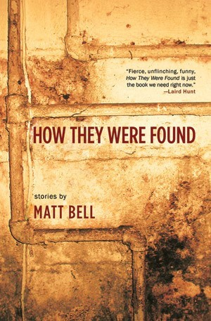 How They Were Found Matt Bell