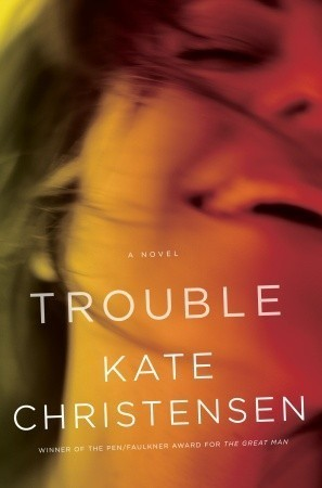 Trouble by Kate Christensen