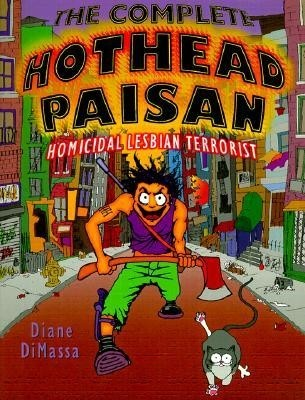 THE COMPLETE HOTHEAD PAISAN: HOMICIDAL LESBIAN TERRORIST