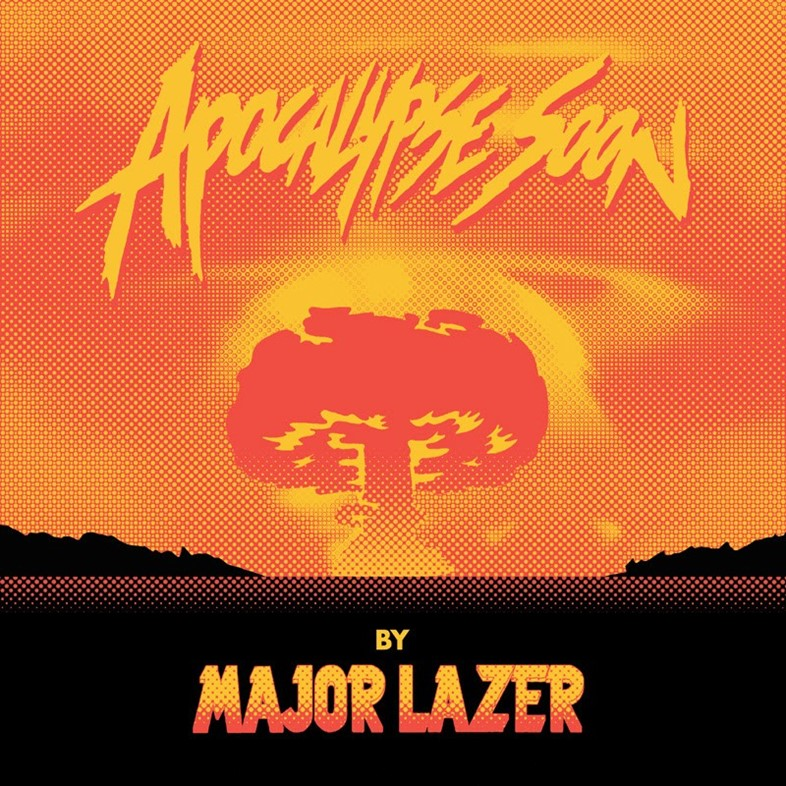Major Lazer Apocalypse Soon