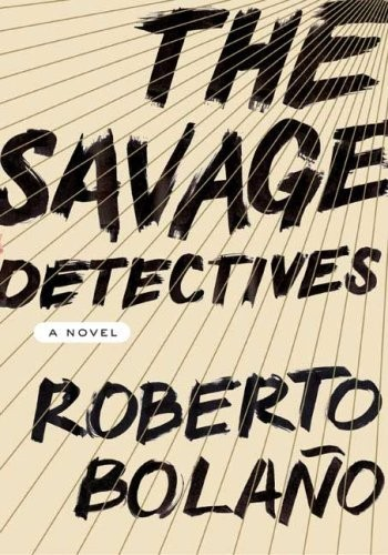 the-savage-detectives-roberto-bolano